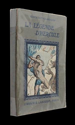 La légende d'Hercule: Lamaison J.