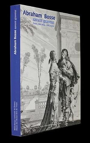 Abraham Bosse, savant graveur (Tours, vers 1604-1676,: Prà aud maxime,Join-Lambert