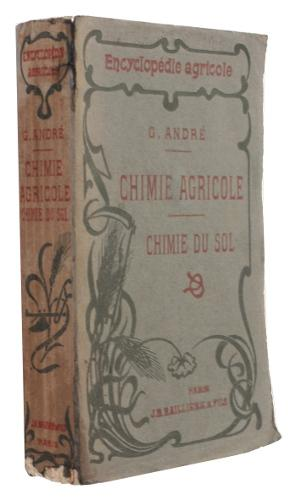 Chimie agricole tome II, chimie du sol: André G.