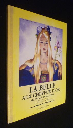 La belle aux cheveux d'or: Aulnoy Madame d'