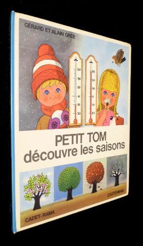 Petit Tom découvre les saisons: Grée Alain