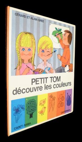 Petit Tom découvre les couleurs: Grée Alain
