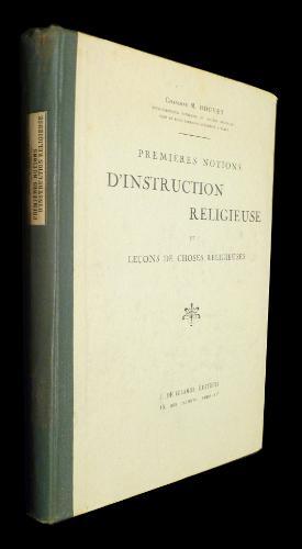Premières notions d'instruction religieuse et leçons de choses religieuses: ...