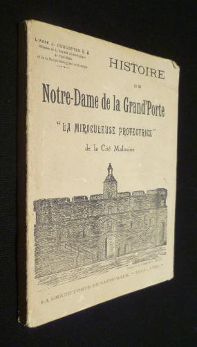 """Histoire de Notre-Dame de la Grand'Porte : """"La miraculeuse protectrice"""" de la Cit&..."""