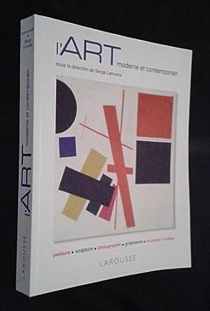 L'Art moderne et contemporain: Lemoine Serge,Collectif