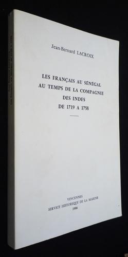 Les Français au Sà nà gal au: Lacroix Jean-Bernard