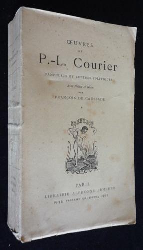 Oeuvres de P.-L. Courier : Pamphlets et: Courier Paul-Louis