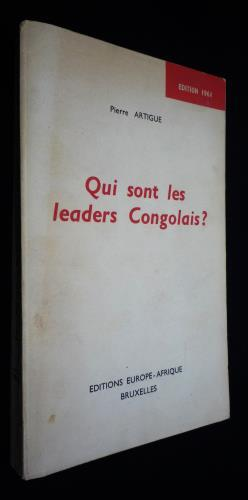 Qui sont les leaders congolais ?: Artigue Pierre