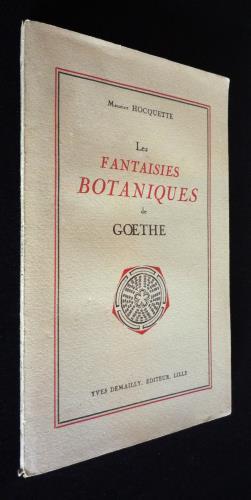 Les Fantaisies botaniques de Goethe: Hocquette Maurice