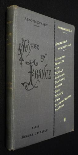 Voyage en France. Normandie I : Normandie occidentale: Ardouin-Dumazet