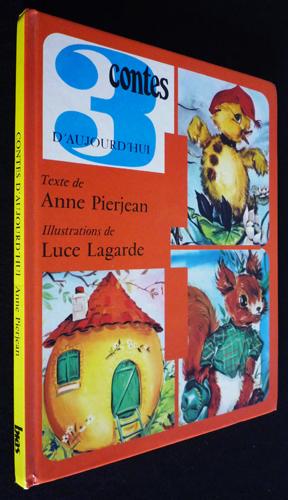 3 contes d'aujourd'hui: Pierjean Anne