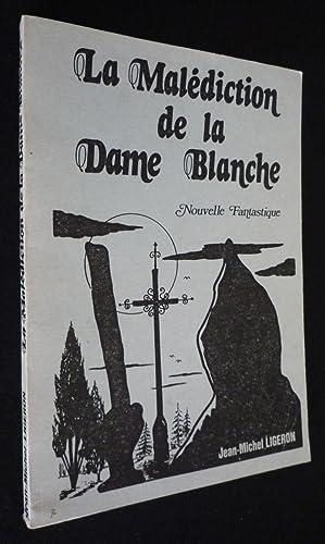 La Malà diction de la Dame Blanche: Ligeron Jean-Michel