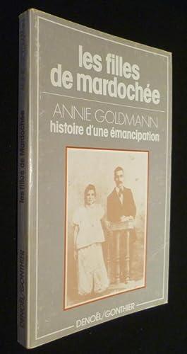 Les filles de Mardochà e, histoire d'une: Goldmann Annie