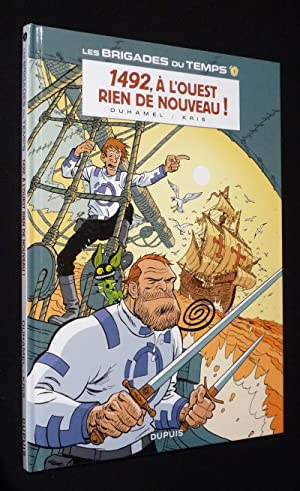 Les Brigades du temps, T1 : 1492,: Duhamel Bruno,Kris