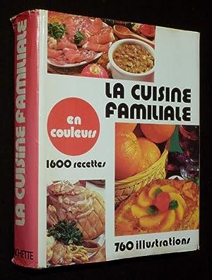 La Cuisine familiale en couleurs : 1600: Collectif