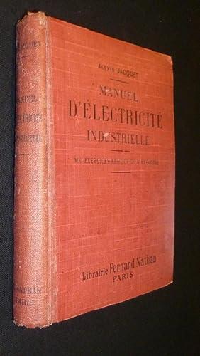 Manuel d'électricité industrielle, 300 exercices résolus ou: Jacquet Alexis