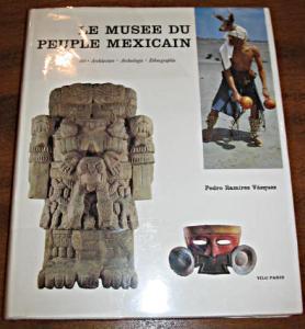 Le musée du peuple mexicain, art, architecture,: Vasquez Pedro Ramirez