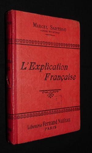 L'explication française, recueils de morceaux choisis (Ã: Sarthou Marcel