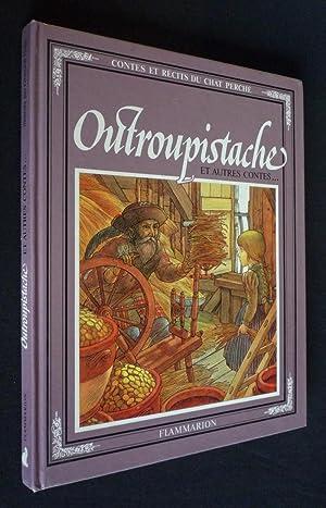 Outroupistache et autres contes: Perrault Charles, Grimm