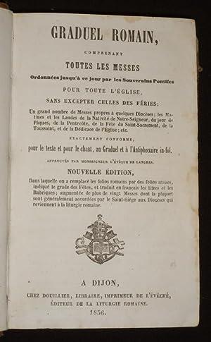 Graduel romain, comprenant toutes les messes ordonnées: Collectif