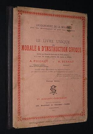 Le Livre unique de morale et d'instruction: Poignet A.,Bernat H.
