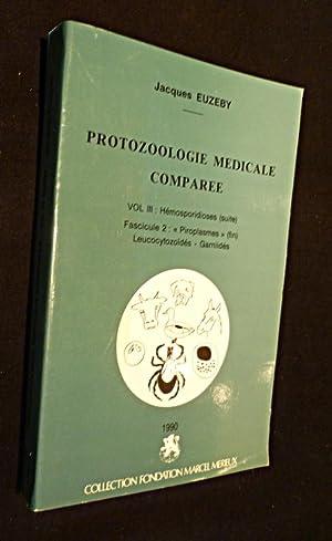 Protozoologie médicale comparée. Vol III: Hémosporidioses (suite).: Euzeby Jacques