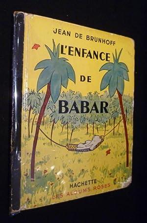 L'enfance de Babar: Brunhoff Jean de