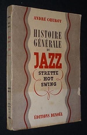 Histoire générale du Jazz : Strette, Hot,: Coeuroy André