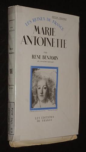 Les Reines de France : Marie-Antoinette: Benjamin René