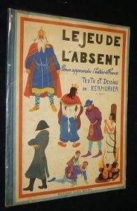 Le Jeu de l'absent : Pour apprendre l'histoire de France (1er série): Kermorver