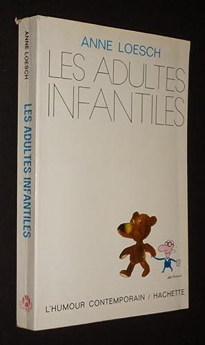 Les Adultes infantiles: Loesch Anne