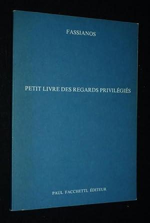 Petit livre des regards privilégiés: Fassianos A.