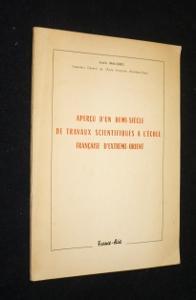Aperçu d'un demi-siècle de travaux scientifiques à: Malleret Louis