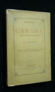 Histoire du Canada depuis sa découverte jusqu'à: Garneau F.X.