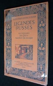 Légendes russes recueillies et décorées par Maurice: De Becque Maurice