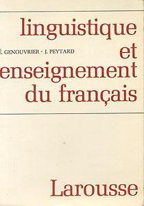 Linguistique et enseignement du français: Genouvrier E., Peytard