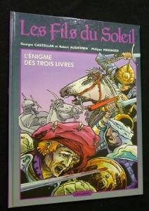 Les Fils du Soleil : L?Énigme des trois livres: Castellar Georges,Audiffren Robert