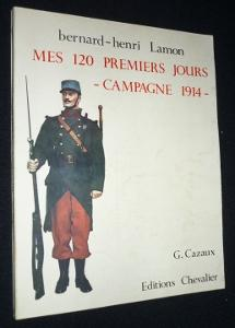 Mes 120 premiers jours. Campagne 1914: Lamon Bernard-Henri