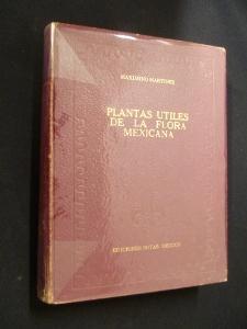Plantas utiles de la flora Mexicana: Martinez Maximino