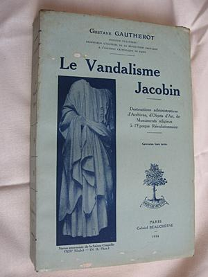 Le Vandalisme Jacobin: Gautherot Gustave