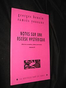Notes sur une ascèse hystérique(Oeuvres complètes, édition provisoire, ...