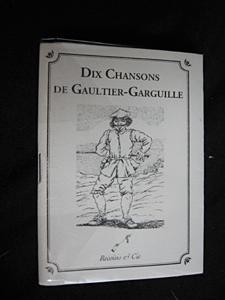 Dix Chansons de Gaultier-Garguille: Gaultier-Garguille