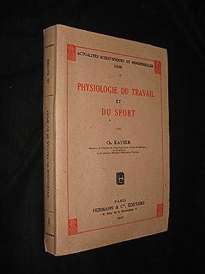 Physiologie du travail et du sport: Kayser Ch.