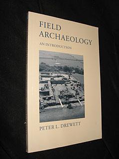 Field Archaeology. An introduction: Drewett Peter L.