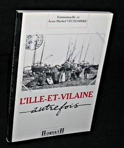 L'Ille et Vilaine autrefois: Vechambre Jean-Michel,Vechambre Emmanuelle