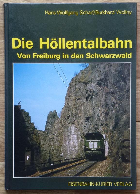 Die Höllentalbahn. Von Freiburg in den Schwarzwald.: Scharf, Hans-Wolfgang; Wollny,