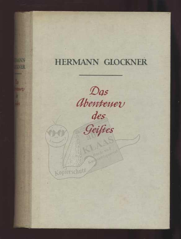 Das Abenteuer des Geistes: Glockner, Hermann