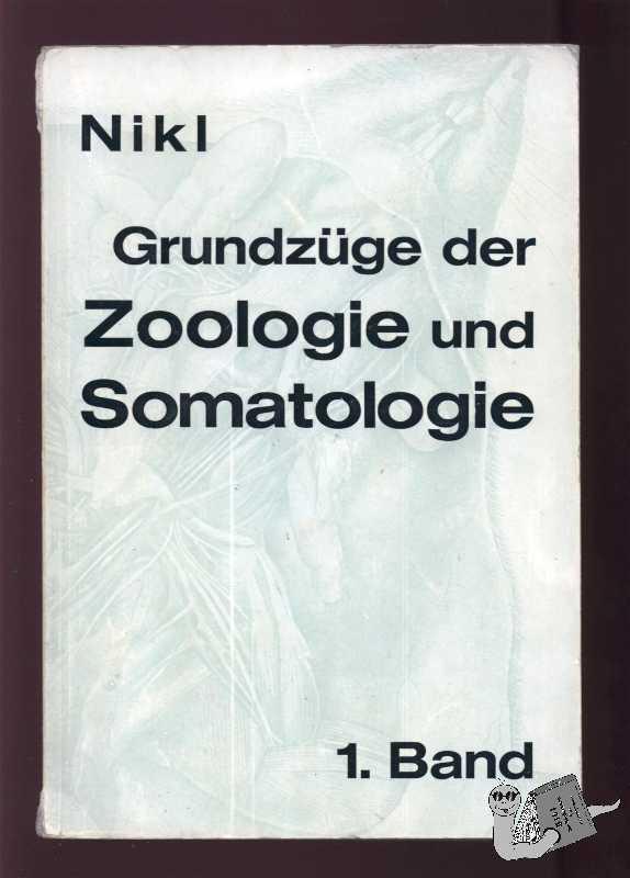 Grundzüge der Zoologie und Somatologie. Band I (Zoologie).