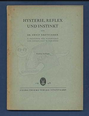 Hysterie, Reflex und Instinkt: Kretschmer, Ernst