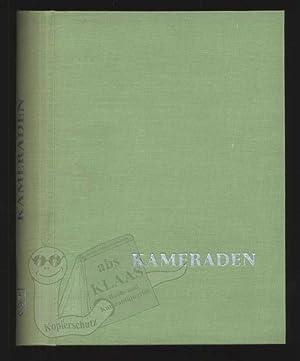 Kameraden bis zum Ende. Der Weg des: Weidinger, Otto (Hrsg.)